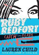 Cover-Bild zu Ruby Redfort Catch Your Death von Child, Lauren