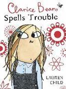 Cover-Bild zu Clarice Bean Spells Trouble von Child, Lauren
