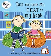 Cover-Bild zu Charlie and Lola: But Excuse Me That is My Book von Child, Lauren