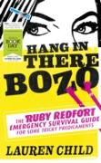 Cover-Bild zu Hang in There Bozo: The Ruby Redfort Emergency Survival Guide for Some Tricky Predicaments (eBook) von Child, Lauren