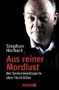 Cover-Bild zu Aus reiner Mordlust von Harbort, Stephan