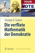 Cover-Bild zu Szpiro, George: Die verflixte Mathematik der Demokratie