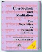 Cover-Bild zu Über Freiheit und Meditation. Mit CD von Desikachar, T. K. V.