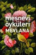 Cover-Bild zu Mesnevi Öyküleri Mevlana von Celaleddin-I Rûmi, Mevlana