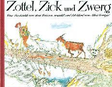 Cover-Bild zu Zottel, Zick und Zwerg von Carigiet, Alois (Illustr.)