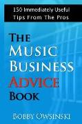 Cover-Bild zu The Music Business Advice Book: 150 Immediately Useful Tips From The Pros von Owsinski, Bobby