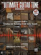 Cover-Bild zu The Ultimate Guitar Tone Handbook: A Definitive Guide to Creating and Recording Great Guitar Sounds [With DVD] von Owsinski, Bobby