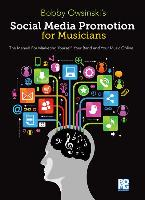 Cover-Bild zu Social Media Promotions for Musicians: A Manual for Marketing Yourself, Your Band and Your Music Online von Owsinski, Bobby