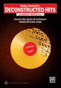 Cover-Bild zu Bobby Owsinski's Deconstructed Hits -- Classic Rock, Vol 1: Uncover the Stories & Techniques Behind 20 Iconic Songs von Owsinski, Bobby