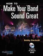 Cover-Bild zu How to Make Your Band Sound Great von Owsinski, Bobby