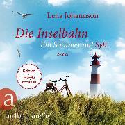 Cover-Bild zu Die Inselbahn - Ein Sommer auf Sylt (Ungekürzt) (Audio Download) von Johannson, Lena