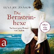 Cover-Bild zu Die Bernsteinhexe - Ein historischer Roman von Usedom (Ungekürzt) (Audio Download) von Johannson, Lena