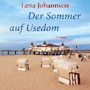 Cover-Bild zu Der Sommer von Usedom (Ungekürzt) (Audio Download) von Johannson, Lena