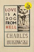 Cover-Bild zu Love is a Dog From Hell von Bukowski, Charles