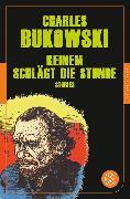 Cover-Bild zu Keinem schlägt die Stunde (eBook) von Bukowski, Charles