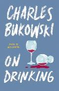 Cover-Bild zu On Drinking (eBook) von Bukowski, Charles