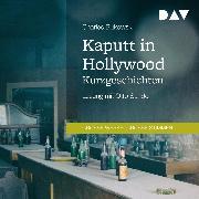Cover-Bild zu Kaputt in Hollywood (Audio Download) von Bukowski, Charles
