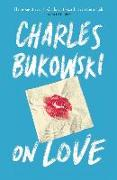 Cover-Bild zu On Love (eBook) von Bukowski, Charles