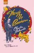 Cover-Bild zu There's No Business / Bring Me Your Love (eBook) von Bukowski, Charles