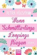 Cover-Bild zu Wenn Schmetterlinge Loopings fliegen von Hülsmann, Petra
