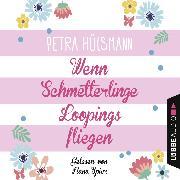 Cover-Bild zu Wenn Schmetterlinge Loopings fliegen (Audio Download) von Hülsmann, Petra