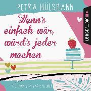 Cover-Bild zu Wenn's einfach wär, würd's jeder machen - Hamburg-Reihe 5 (Audio Download) von Hülsmann, Petra