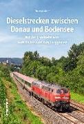Cover-Bild zu Dieselstrecken zwischen Donau und Bodensee von Riedel, Christoph