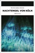 Cover-Bild zu Nachtengel von Köln von Rohn, Reinhard