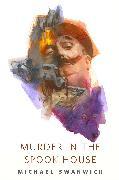 Cover-Bild zu Murder in the Spook House (eBook) von Swanwick, Michael