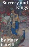 Cover-Bild zu Sorcery and Kings (eBook) von Catelli, Mary