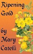 Cover-Bild zu Ripening Gold (eBook) von Catelli, Mary