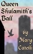 Cover-Bild zu Queen Shulamith's Ball (eBook) von Catelli, Mary