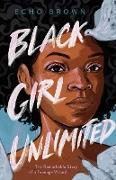 Cover-Bild zu Black Girl Unlimited (eBook) von Brown, Echo