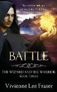 Cover-Bild zu Battle (The Wizard and the Warrior, #3) (eBook) von Fraser, Vivienne Lee