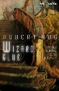 Cover-Bild zu The Wizard Glue (eBook) von Hug, Hubert