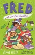 Cover-Bild zu Fred: Wizard in Trouble (eBook) von Philip, Simon