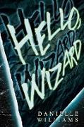 Cover-Bild zu Hello, Wizard (eBook) von Williams, Danielle