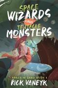 Cover-Bild zu Space Wizards Versus Tentacle Monsters (eBook) von vanEyk, Rick
