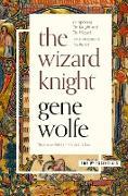 Cover-Bild zu The Wizard Knight (eBook) von Wolfe, Gene