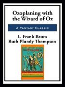 Cover-Bild zu Ozoplaning with the Wizard of Oz (eBook) von Thompson, Ruth Plumly