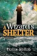 Cover-Bild zu A Wizard's Shelter (eBook) von Shiloh, Hollis
