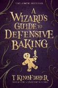 Cover-Bild zu A Wizard's Guide To Defensive Baking (eBook) von Kingfisher, T.