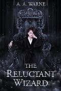 Cover-Bild zu The Reluctant Wizard (eBook) von Warne, A. A.