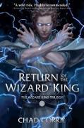 Cover-Bild zu Return of the Wizard King: The Wizard King Trilogy Book One (eBook) von Corrie, Chad