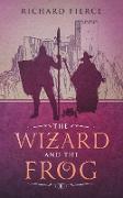 Cover-Bild zu The Wizard and the Frog (eBook) von Fierce, Richard