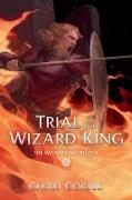 Cover-Bild zu Trial of the Wizard King: The Wizard King Trilogy Book Two (eBook) von Corrie, Chad