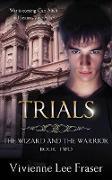 Cover-Bild zu Trials (The Wizard and the Warrior, #2) (eBook) von Fraser, Vivienne Lee