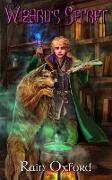 Cover-Bild zu The Wizard's Secret (The Sorcerer's Saga, #2) (eBook) von Oxford, Rain