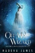 Cover-Bild zu Oh My Wizard (Nephilim Narratives, #2) (eBook) von James, Hadena