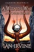 Cover-Bild zu A Wizard's War and Other Stories (The Three Worlds, #1) (eBook) von Irvine, Ian